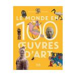 Livre Le monde en 100 oeuvres d'art