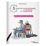 Livre 5 MINUTES POUR DESSINER... LES GENS 54 idées pour croquer sur le vif