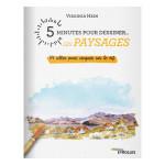 Livre 5 MINUTES POUR DESSINER... LES PAYSAGES 54 idées pour croquer sur le vif